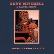 EDDY MITCHELL ET PASCAL OBISPO - L'ESPRIT GRANDE PRAIRIE