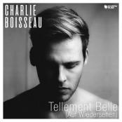 CHARLIE BOISSEAU - Tellement belle (Auf Wiedersehen)